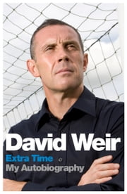 David Weir - Extra Time - My Autobiography ebook by David Weir