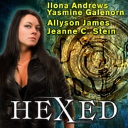 Hexed audiobook by Ilona Andrews, Yasmine Galenorn, Allyson James,...
