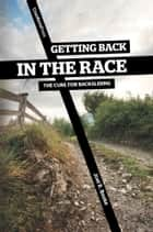 Getting Back in the Race ebook by Joel R. Beeke