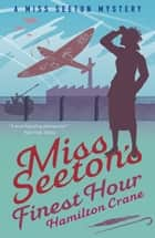 Miss Seeton's Finest Hour - A Prequel ebook by Hamilton Crane, Heron Carvic