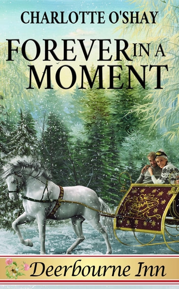 Forever in a Moment ebook by Charlotte O'Shay