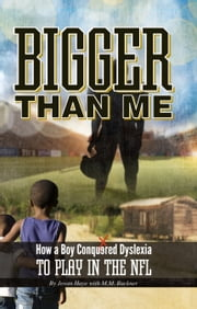 Bigger Than Me - How A Boy Conquered Dyslexia To Play In The NFL ebook by Jovan Haye,M.M. Buckner