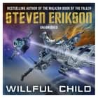 Willful Child audiobook by Steven Erikson, MacLeod Andrews