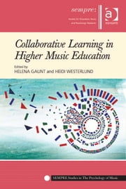 Collaborative Learning in Higher Music Education ebook by Professor Heidi Westerlund,Dr Helena Gaunt