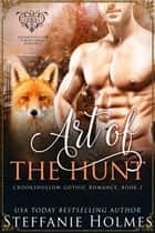 Art of the Hunt - steamy paranormal romance ebook by Steffanie Holmes