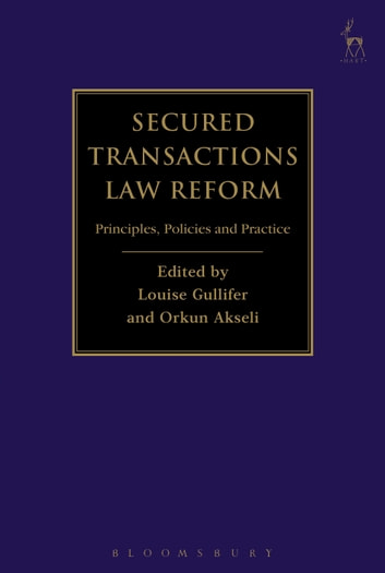 Secured Transactions Law Reform - Principles, Policies and Practice ebook by