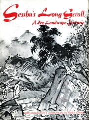 Sesshu's Long Scroll - A Zen Landscape Journey ebook by Reiko Chiba