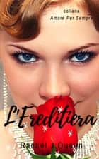 L'ereditiera ebook by Rachel J.Queen