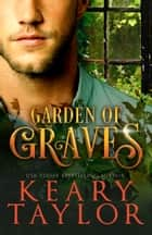 Garden of Graves ebook by Keary Taylor