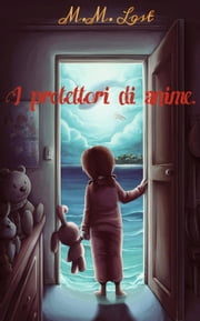 I protettori di anime ebook by M.m. Lost