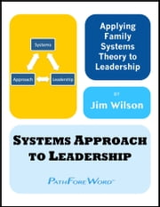 Systems Approach to Leadership ebook by Jim Wilson