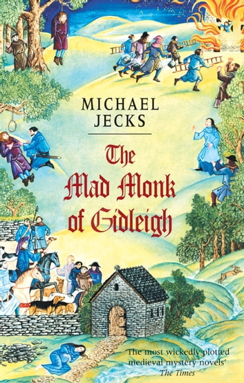The Mad Monk Of Gidleigh (Knights Templar Mysteries 14) - A thrilling medieval mystery set in the West Country ebook by Michael Jecks