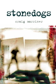 Stonedogs ebook by Craig Marriner