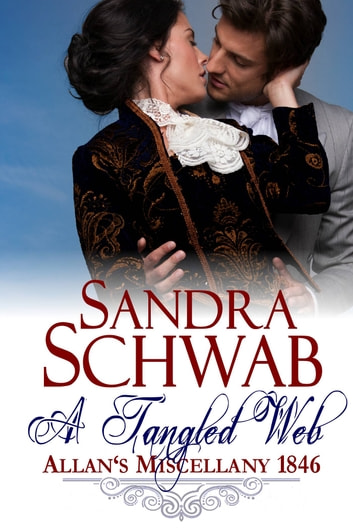 A Tangled Web - Allan's Miscellany 1846 ebook by Sandra Schwab