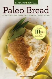 Paleo Bread: Gluten-Free Bread Recipes for a Paleo Diet ebook by Rockridge Press