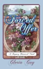 Forced Offer ebook by Gloria Gay