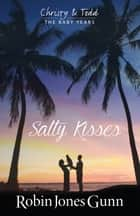 Salty Kisses - Christy & Todd the Baby Years Book 2 ebook by Robin Jones Gunn