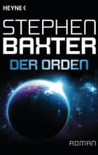 Der Orden - Roman ebook by Stephen Baxter, Peter Robert