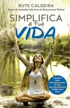 Simplifica A Tua Vida ebook by Rute Caldeira