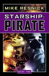 Starship: Pirate ebook by Michael D. Resnick
