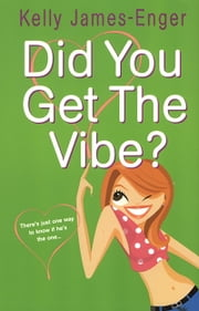 Did You Get The Vibe ebook by Kelly James-Enger