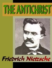 The ANTICHRIST ebook by Nietzsche, Friedrich