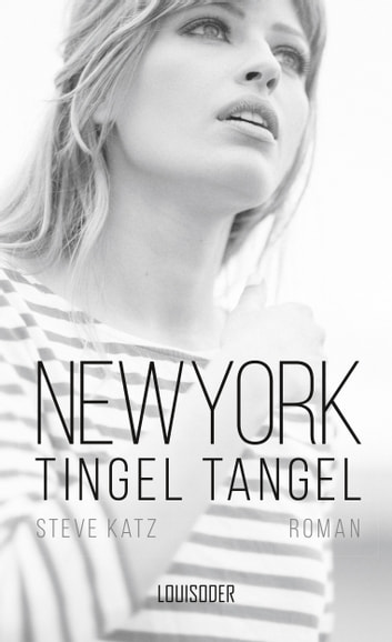 New York Tingel Tangel ebook by Steve Katz