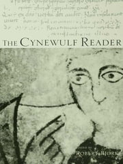 The Cynewulf Reader ebook by Robert E. Bjork