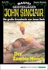John Sinclair - Folge 1554 - Der Zombie-Mönch ebook by Jason Dark
