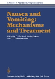 Nausea and Vomiting: Mechanisms and Treatment ebook by Christopher J. Davis,Gerry V. Lake-Bakaar,David G. Grahame-Smith