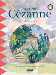 The Little Cézanne - A Fun and Cultural Moment for the Whole Family! ebook by Catherine de Duve