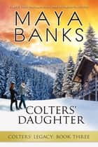 Colters' Daughter ebook by Maya Banks