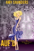 Auf'd (The Belinda & Bennett Mysteries, Book Two)