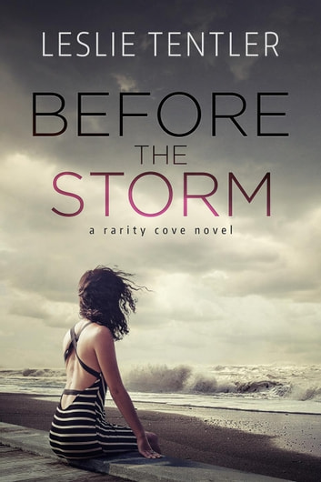 Before the Storm (Rarity Cove Book 1) - Rarity Cove ebook by Leslie Tentler