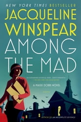 Among the Mad - A Maisie Dobbs Novel ebook by Jacqueline Winspear