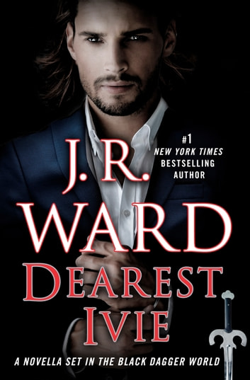 Dearest Ivie: A Novella Set in the Black Dagger World ebook by J.R. Ward