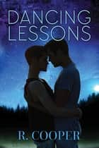 Dancing Lessons ebook by R. Cooper
