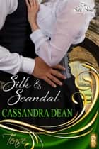 Silk and Scandal ebook by Cassandra Dean