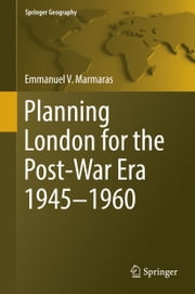 Planning London for the Post-War Era 1945-1960 ebook by Emmanuel Marmaras