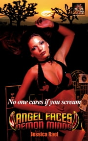 Angel Faces, Demon Minds: No one cares if you scream ebook by Jessica Rael