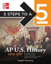 5 Steps to a 5 AP U.S. History, 2010-2011 Edition ebook by Stephen Armstrong