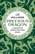 Precious Dragon ebook by Liz Williams
