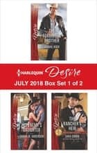 Harlequin Desire July 2018 Box Set - 1 of 2 - The Forbidden Brother\His Enemy's Daughter\The Rancher's Heir ebook by Joanne Rock, Sarah M. Anderson, Sara Orwig