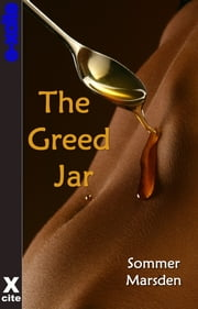 The Greed Jar ebook by Sommer Marsden