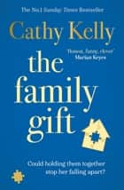 The Family Gift - A funny, clever page-turning bestseller about real families and real life ebook by