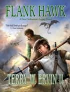 Flank Hawk- A First Civilization's Legacy Novel ebook by Terry W Ervin II