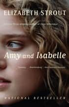 Amy and Isabelle - A Novel 電子書 by Elizabeth Strout