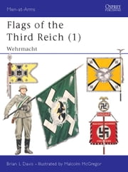 Flags of the Third Reich (1) - Wehrmacht ebook by Brian Davis,Malcolm McGregor
