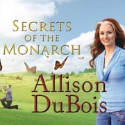 Secrets of the Monarch - What the Dead Can Teach Us About Living a Better Life audiobook by Allison DuBois