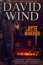 The Hyte Maneuver ebook by David Wind